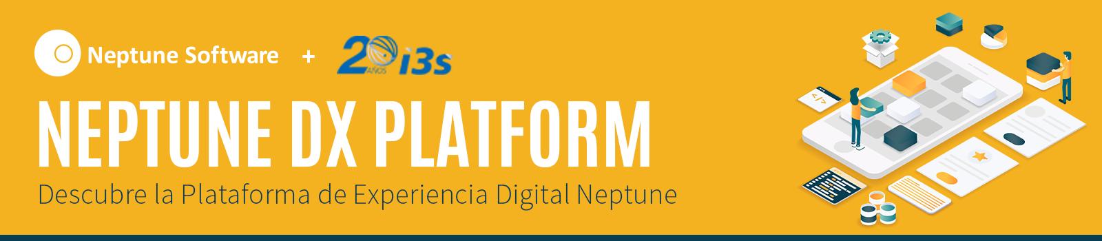 Descubre la Plataforma de Experiencia Digital Neptune