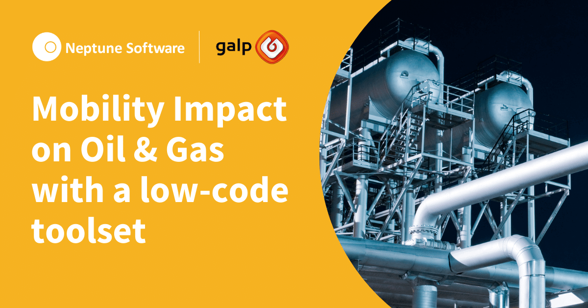 Mobility Impact on Oil & Gas Industry with Low Code
